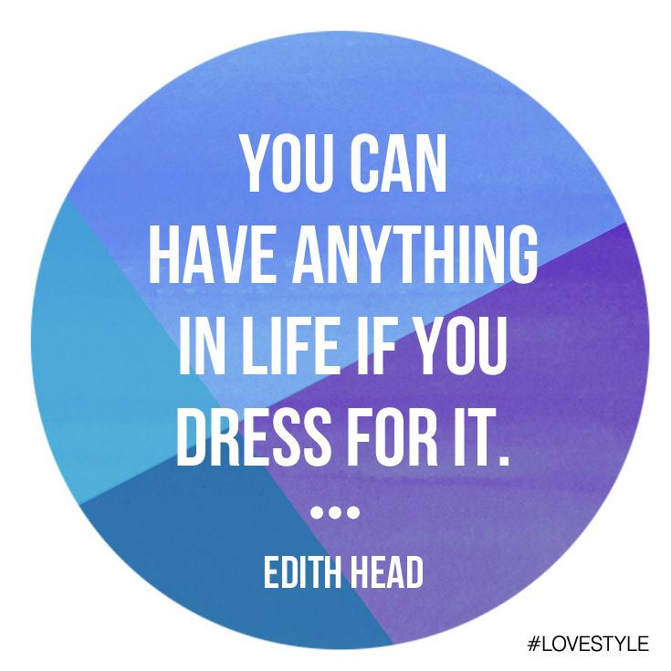 "Celebrate another Manic Monday with a quote Edith Head: ""You can have anything in life if you dress for it."""