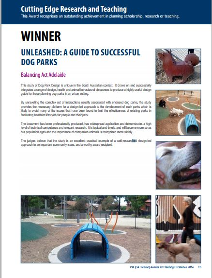 Award to Balancing Act Adelaide | people + pets + cities for innovative research on dog parks. Award from the Planning Institute of Australia (SA).