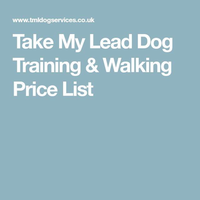 Take My Lead Dog Training & Walking Price List