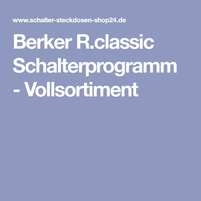 Berker R.classic Schalterprogramm - Vollsortiment