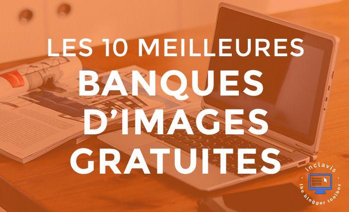 Lisez cet article et découvrez mon top 10 des meilleures banques d'images gratuites pour illustrer votre blog et vos réseaux sociaux.