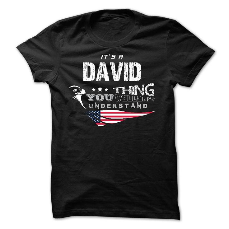Click here: https://www.sunfrog.com/Names/If-your-name-is-DAVID-then-this-is-just-for-you-29816784-Guys.html?7833 If your name is DAVID then this is just for you