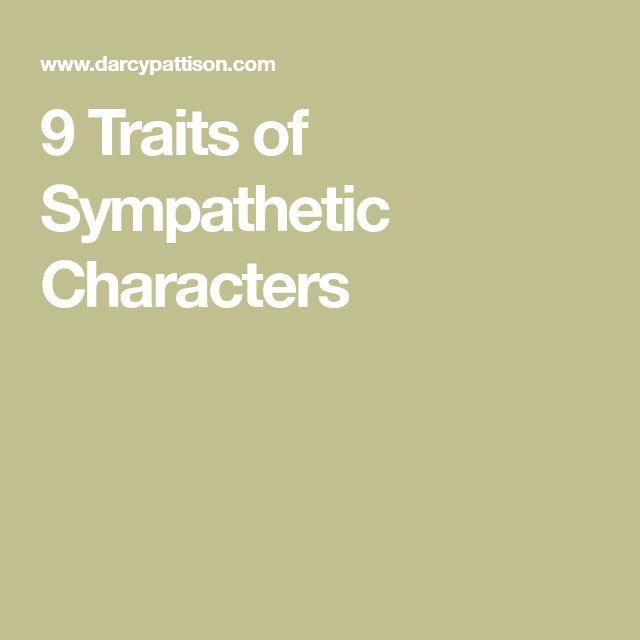 9 Traits of Sympathetic Characters ❤ ℒℴvℯly