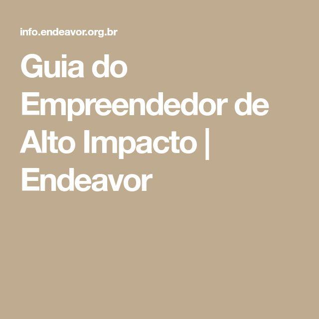 Guia do Empreendedor de Alto Impacto | Endeavor