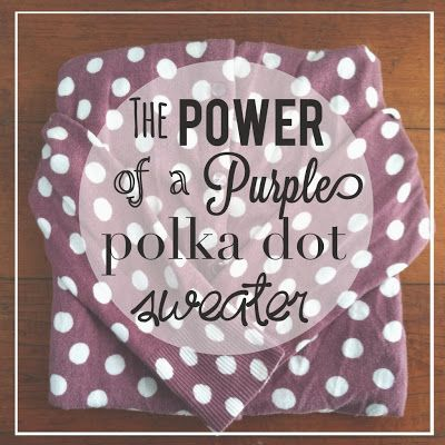 Calculating Blessings: 31 Days of Goodwill Style - Day 4 - The Power of a Purple Polka Dot Sweater