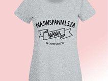 Wspaniała Mama, Damska koszulka z nadrukiem, Prezent dla mamy, Dzień Mamy, Urodziny Mamy, Koszulka dla Mamy