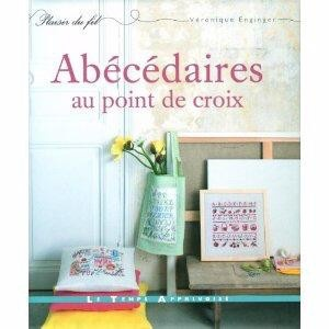 Abecedaires by Veronique Enginger  A superb set of designs from Veronique Enginger. Feminine, fresh and crisp patterns for samplers, fruits, tea, sewing notions, children. Lots of new projects ideas, great photos. Text in French 117 hardback.