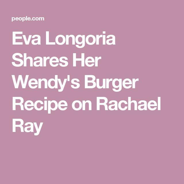 Eva Longoria Shares Her Wendy's Burger Recipe on Rachael Ray