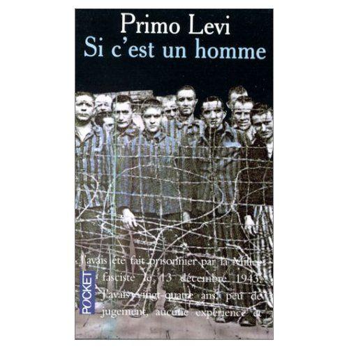 A lire: Si c'est un homme, Primo Levi, 1947, Pocket / wikipédia: Si c'est un homme raconte l'expérience de son auteur dans le camp d'extermination d'Auschwitz durant la Seconde Guerre mondiale. Primo Levi explique, à partir de son quotidien dans le camp, la lutte et l'organisation pour la survie des prisonniers. Tout au long de ce récit, il montre les horreurs de la déshumanisation des camps