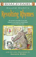 POETRY- Roald Dahl's Revolting Rhymes    A fun twist on some common fairy tales retold by Roald Dahl.