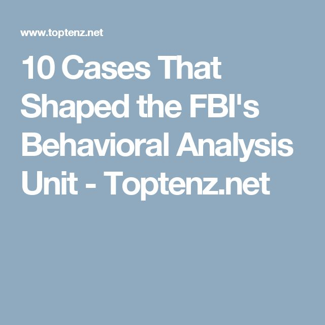 10 Cases That Shaped the FBI's Behavioral Analysis Unit - Toptenz.net