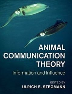 Animal Communication Theory: Information and Influence free download by Ulrich E. Stegmann ISBN: 9781107013100 with BooksBob. Fast and free eBooks download.  The post Animal Communication Theory: Information and Influence Free Download appeared first on Booksbob.com.