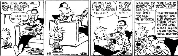 """""""New dad wanted. Frequent traveler preferred. Liberal views on discipline a must. Ask for Calvin during normal work hours."""""""