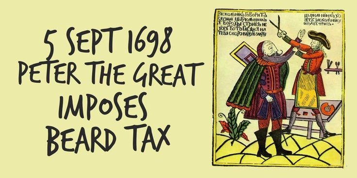 5 September 1698. Peter the Great imposes beard tax on all men except clergy and peasantry