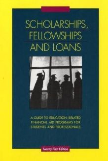 Scholarships, Fellowships and Loans (Scholarships, Fellowships & Loans) , 978-0787688202, Matthew Miskelly, Thomson Gale; 21st edition