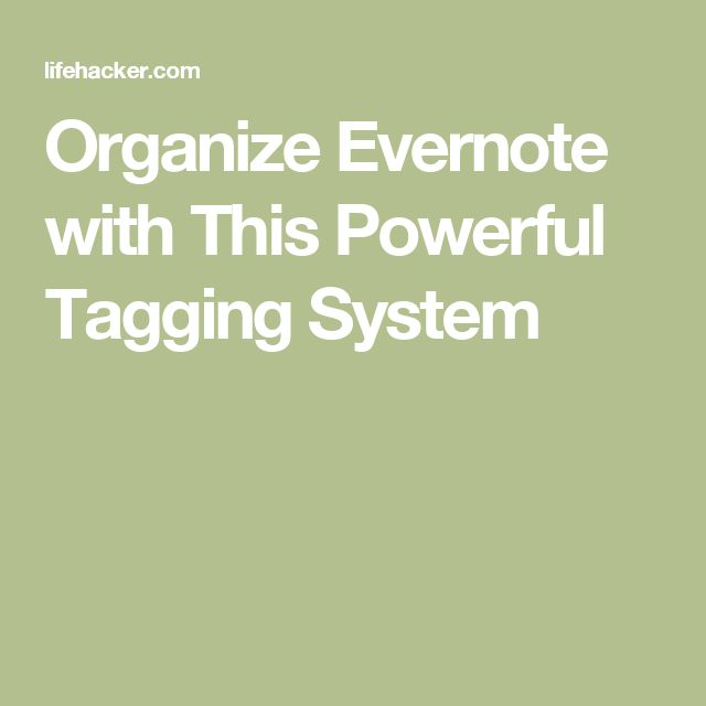 Organize Evernote with This Powerful Tagging System