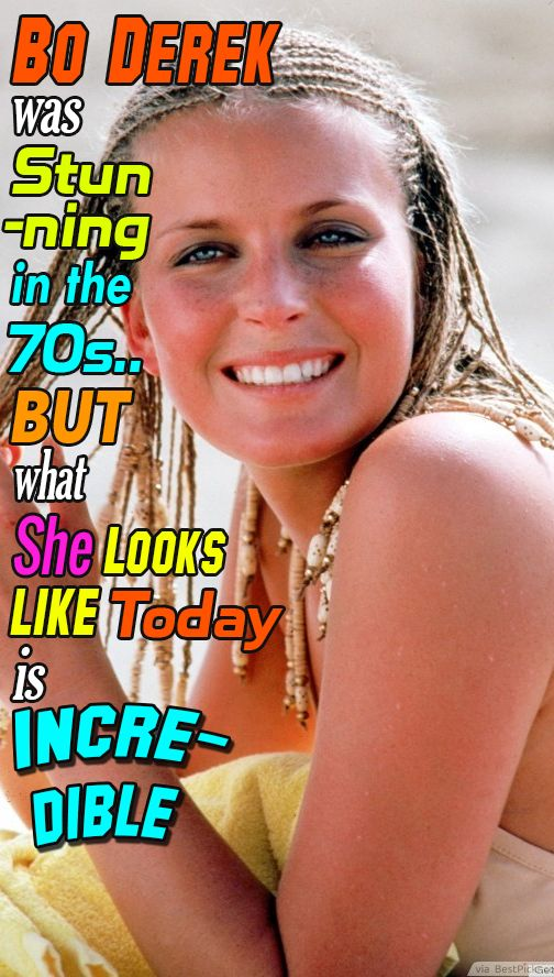 Bo Derek Was Stunning in the 70s.. But What She Looks Like Today is Incredible