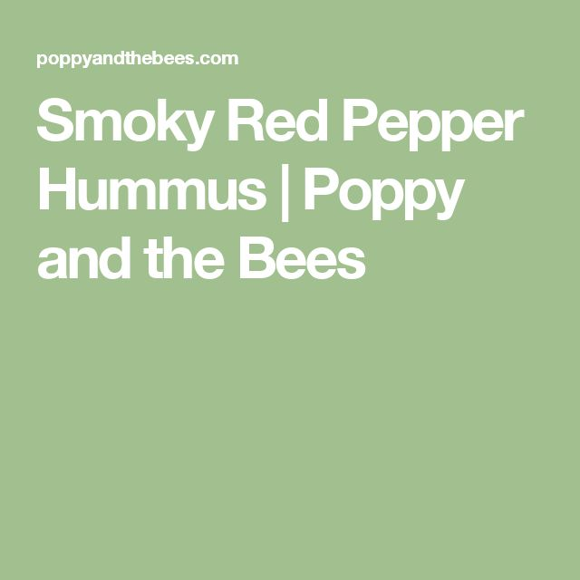 Smoky Red Pepper Hummus | Poppy and the Bees