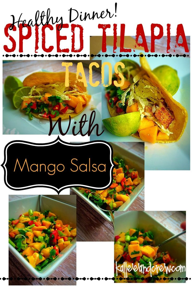 Spiced Tilapia Tacos with Mango Salsa.  So delicious and healthy!