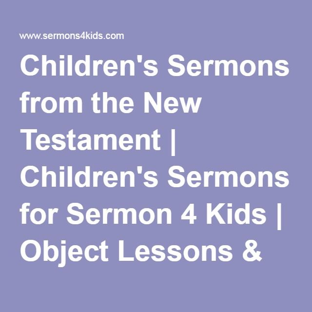 Children's Sermons from the New Testament | Children's Sermons for Sermon 4 Kids | Object Lessons & Children's Sermons