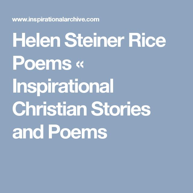 Helen Steiner Rice Poems « Inspirational Christian Stories and Poems