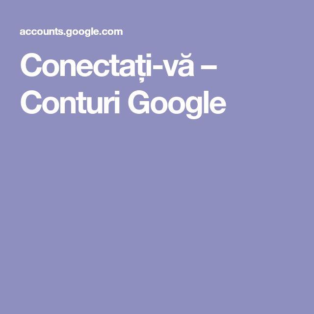 Conectați-vă – Conturi Google