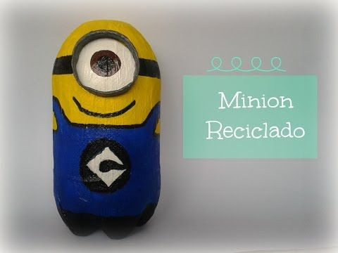 Como hacer un MINION reciclando una BOTELLA | Manuallidades Ani Crafts - YouTube