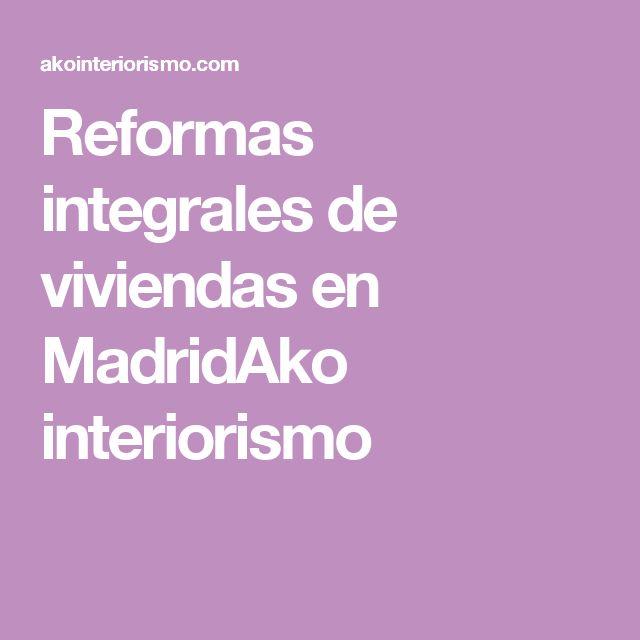 Reformas integrales de viviendas en MadridAko interiorismo