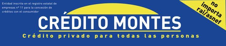 crédito rápido sin importar Rai asnef. www.creditomontes.com