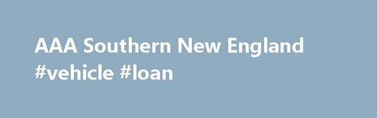 AAA Southern New England #vehicle #loan http://loans.nef2.com/2017/04/25/aaa-southern-new-england-vehicle-loan/  #student loans rates # AAA Private Student Loans Private student loans can help pay college expenses after all scholarships, grants, and Federal loan options have been exhausted. It is recommended that students use Federal loans to fund their education before…  Read more