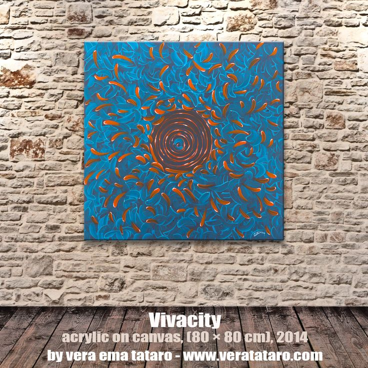 Vivacity - acrylic painting on canvas by Vera Ema Tataro
