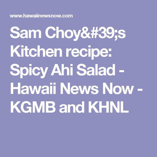 Sam Choy's Kitchen recipe: Spicy Ahi Salad - Hawaii News Now - KGMB and KHNL