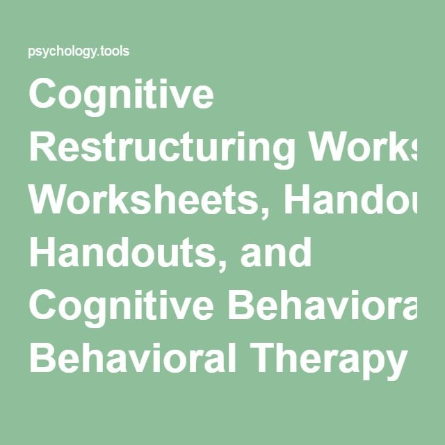 Cognitive Restructuring Worksheets, Handouts, and Cognitive Behavioral Therapy Resources | Psychology Tools