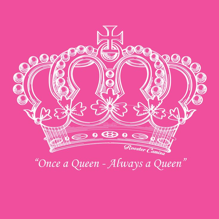 Once a Queen - Always a Queen! This T-Shirt and tank is for all of the beautiful Portuguese Queens out there and you know that means ALL of you! Order online today! www.RoosterCamisa.com