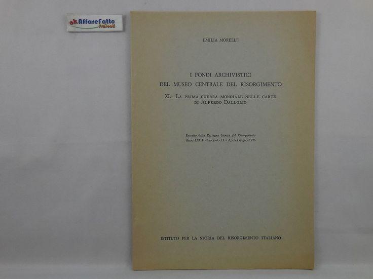 J 5607 FASCICOLO I FONDI ARCHIVISTICI DEL MUSEO CENTRALE DEL RISORGIMENTO 40 LA PRIMA GUERRA MONDIALE NELLE CARTE DI ALFREDO DALLOLIO A CURA DI EMILIA MORELLI 1976 - http://www.okaffarefattofrascati.com/?product=j-5607-fascicolo-i-fondi-archivistici-del-museo-centrale-del-risorgimento-40-la-prima-guerra-mondiale-nelle-carte-di-alfredo-dallolio-a-cura-di-emilia-morelli-1976