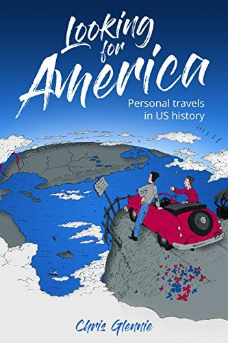 Looking for America is a great introduction to the USA for those who like their history pithy, witty and never knowingly post-truth.