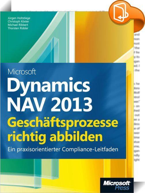 Microsoft Dynamics NAV 2013 - Geschäftsprozesse richtig abbilden    :  Diese aktualisierte Neuauflage zu Dynamics NAV 2013 bietet Ihnen einen Leitfaden für die Abbildung von Geschäftsprozessen in Dynamics NAV und die Prüfung der Abläufe sowie der Funktionsfähigkeit des internen Kontrollsystems. Zu Beginn des Buches werden Geschäftsprozesse und Funktionsweisen ausführlich dargestellt und damit die Basis für eine effektive Gestaltung, Einrichtung, Analyse und Prüfung des Systems gelegt. ...