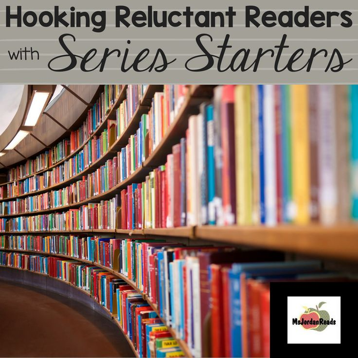 Hooking Reluctant Readers with Series Starters -- Introduces 5 new series for students who struggle to find books they love. (@MsJordanReads)