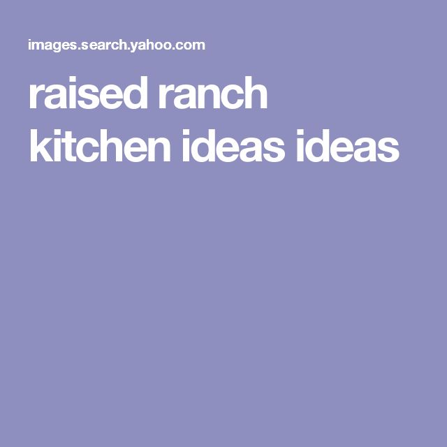 Best 25 Raised Ranch Kitchen Ideas On Pinterest