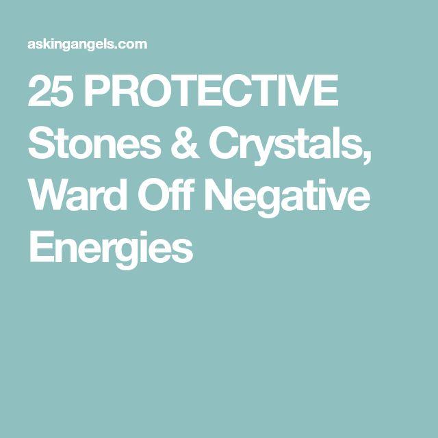25 PROTECTIVE Stones & Crystals, Ward Off Negative Energies