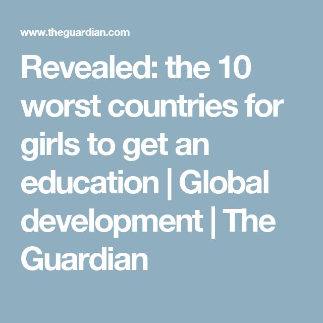 Revealed: the 10 worst countries for girls to get an education | Global development | The Guardian