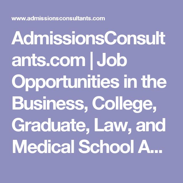 AdmissionsConsultants.com   Job Opportunities in the Business, College, Graduate, Law, and Medical School Admissions Consultants Practices