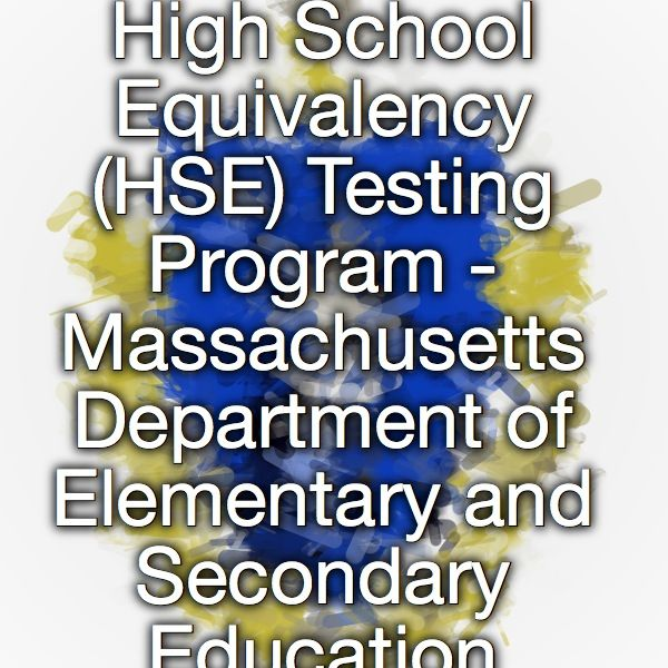 High School Equivalency (HSE) Testing Program - Massachusetts Department of Elementary and Secondary Education
