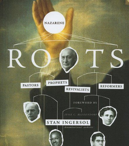 Stan Ingersol.  Nazarene Roots: Pastors, Prophets, Revivalists & Reformers  (Kansas City, MO: Beacon Hill Press of Kansas City, 2009).