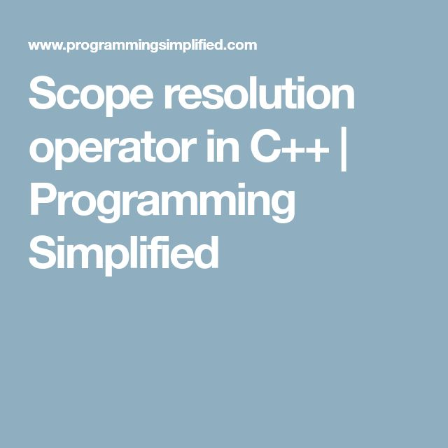 Scope resolution operator in C++ | Programming Simplified