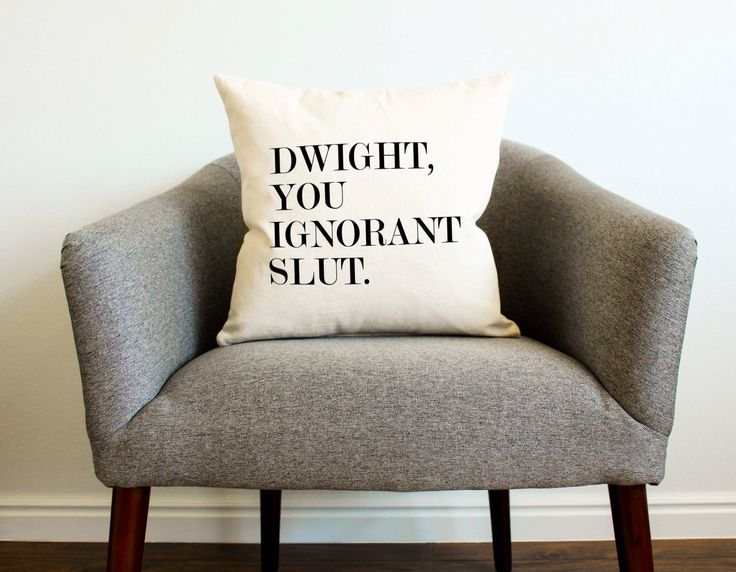 "Michael Scott The Office ""Dwight, You Ignorant Slut. Pillow -Dwight Schrute, Gift for Her, Gift for Him, Home Decor, Throw Pillow, Grad Gift by AndersAttic on Etsy https://www.etsy.com/listing/477427040/michael-scott-the-office-dwight-you"