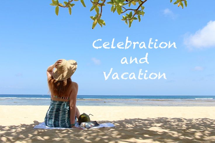 Celebration and Vacation
