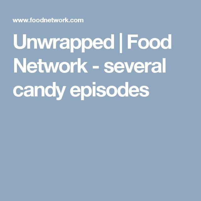 unwrapped food network several candy episodes unit study on candy pinterest unit studies