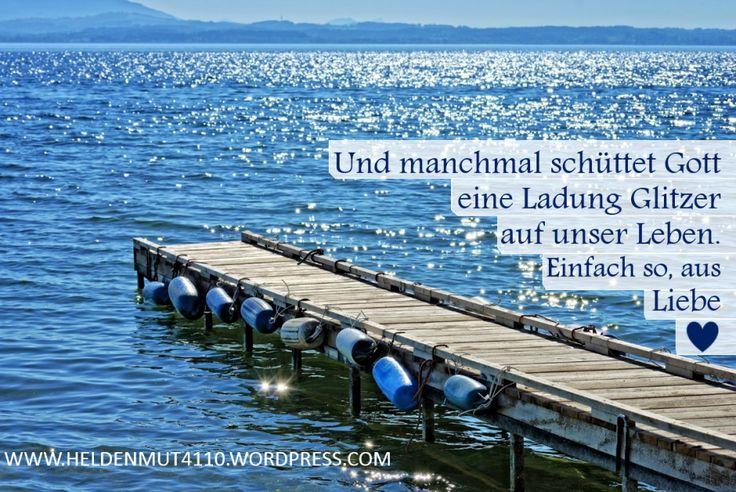 Gott liebt es manchmal unser Leben mit etwas Glitzer zu verschönern: https://heldenmut4110.wordpress.com/2016/06/20/gott-liebt-glitzer/