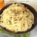 Spaghetti  alla carbonara vegetariana. Buonissima questa pasta provatela anche voi, a presto.